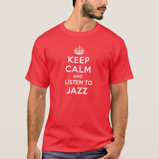 Keep Calm and listen to Jazz T-Shirt