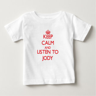 Keep Calm and Listen to Jody T-shirts