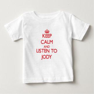 Keep Calm and Listen to Jody Tee Shirts