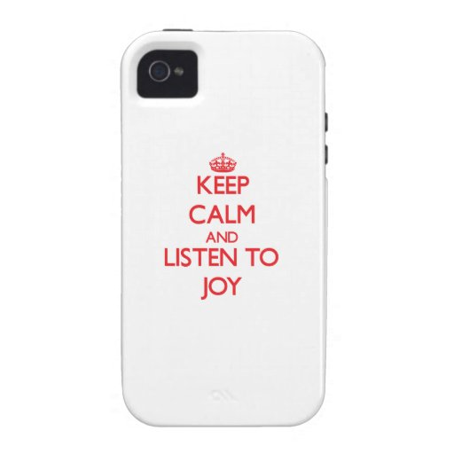 Keep Calm and listen to Joy iPhone 4/4S Cases