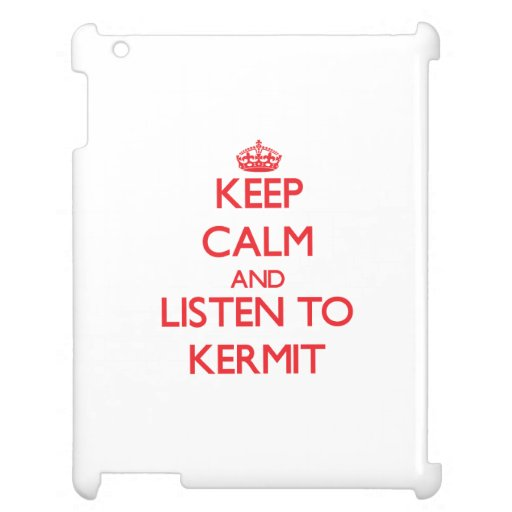 Keep Calm and Listen to Kermit Cover For The iPad