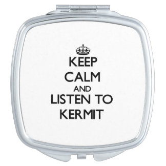 Keep Calm and Listen to Kermit Makeup Mirror