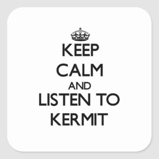 Keep Calm and Listen to Kermit Square Stickers