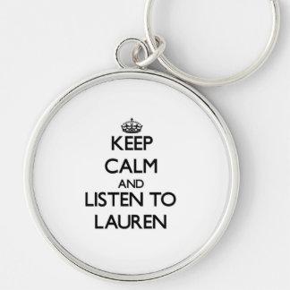 Keep Calm and listen to Lauren Keychains