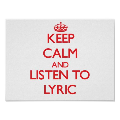 Keep Calm and listen to Lyric Print