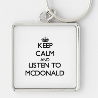 Keep calm and Listen to Mcdonald Keychains