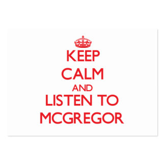 Keep calm and Listen to Mcgregor Business Card Template