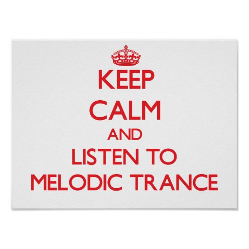 Keep calm and listen to MELODIC TRANCE Print