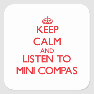 Keep calm and listen to MINI COMPAS Stickers