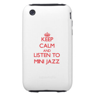 Keep calm and listen to MINI JAZZ Tough iPhone 3 Cover