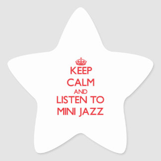 Keep calm and listen to MINI JAZZ Sticker