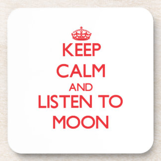Keep calm and Listen to Moon Beverage Coasters