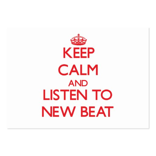 Keep calm and listen to NEW BEAT Business Card