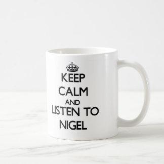 Keep Calm and Listen to Nigel Mug