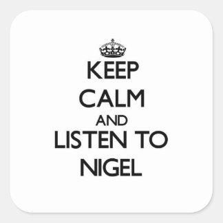 Keep Calm and Listen to Nigel Sticker