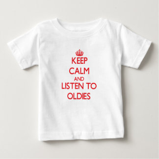 Keep calm and listen to OLDIES Tshirt