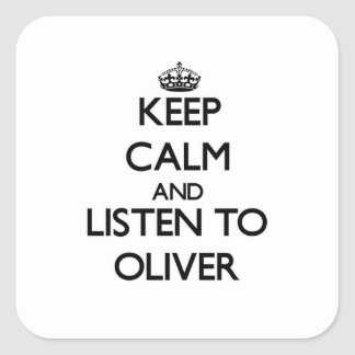 Keep Calm and Listen to Oliver Square Sticker