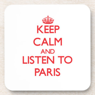 Keep Calm and listen to Paris Drink Coasters