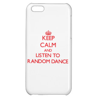 Keep calm and listen to RANDOM DANCE iPhone 5C Covers