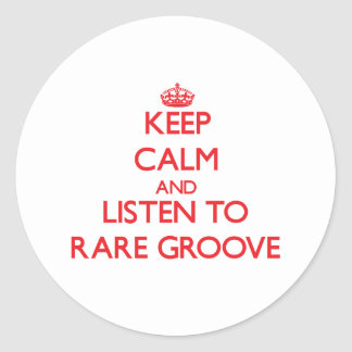 Keep calm and listen to RARE GROOVE Round Sticker