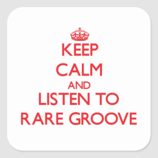 Keep calm and listen to RARE GROOVE Stickers