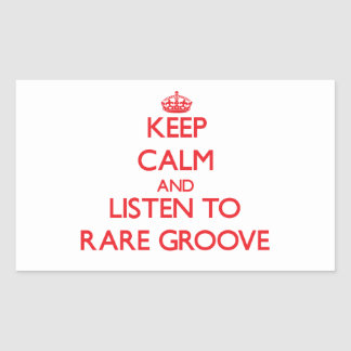 Keep calm and listen to RARE GROOVE Rectangle Sticker