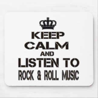 Keep Calm And Listen To Rock and Roll Music Mouse Pad