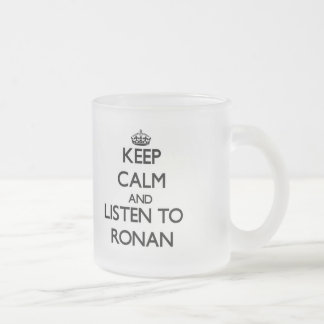 Keep Calm and Listen to Ronan Frosted Glass Mug