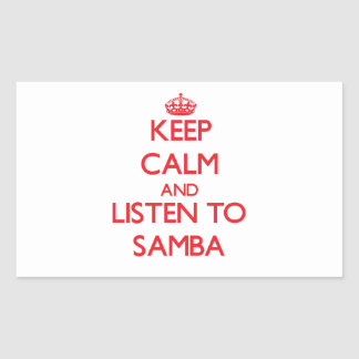 Keep calm and listen to SAMBA Stickers