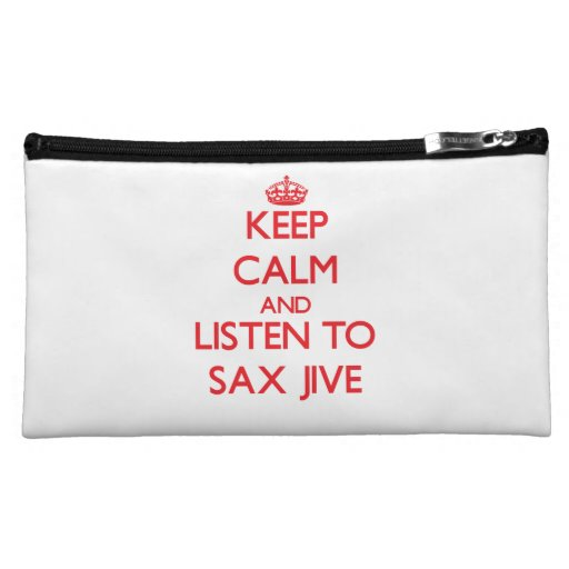 Keep calm and listen to SAX JIVE Cosmetic Bags