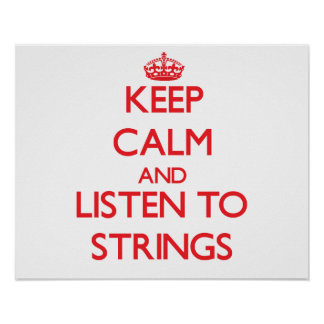 Keep calm and listen to STRINGS Poster
