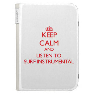 Keep calm and listen to SURF INSTRUMENTAL Kindle 3G Covers