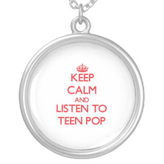 Keep calm and listen to TEEN POP Custom Necklace