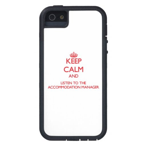 Keep Calm and Listen to the Accommodation Manager iPhone 5 Cases