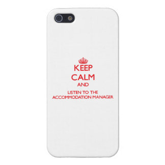Keep Calm and Listen to the Accommodation Manager iPhone 5/5S Cover