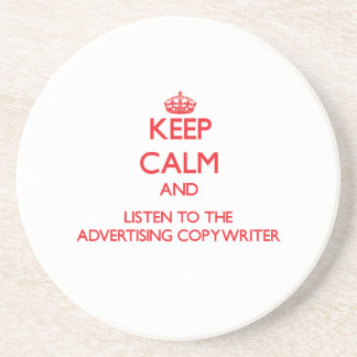 Keep Calm and Listen to the Advertising Copywriter Drink Coasters