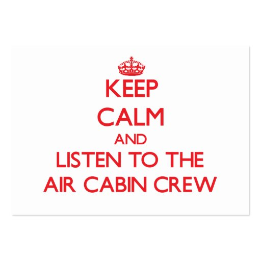 Keep Calm and Listen to the Air Cabin Crew Business Card