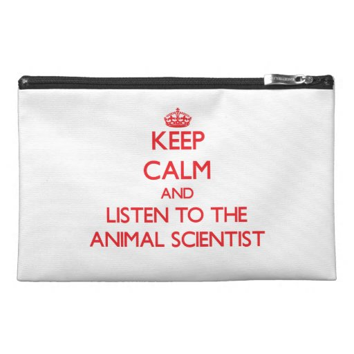 Keep Calm and Listen to the Animal Scientist Travel Accessories Bag