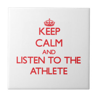 Keep Calm and Listen to the Athlete Tiles