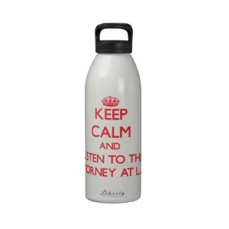 Keep Calm and Listen to the Attorney At Law Drinking Bottle