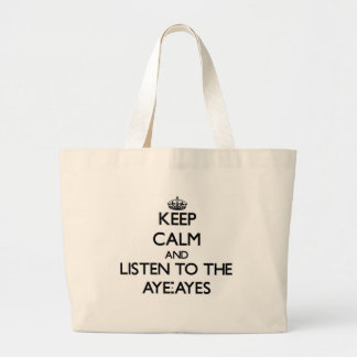 Keep calm and Listen to the Aye-Ayes Large Tote Bag