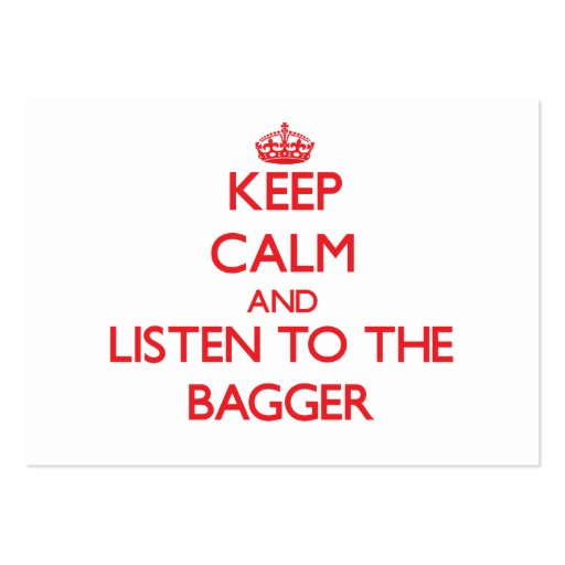Keep Calm and Listen to the Bagger Business Card Templates