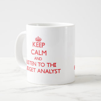 Keep Calm and Listen to the Budget Analyst 20 Oz Large Ceramic Coffee Mug