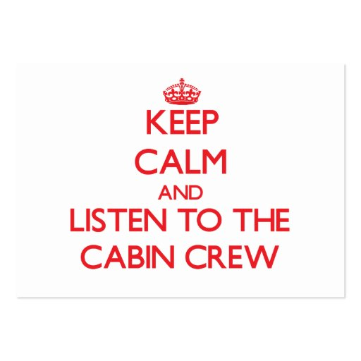 Keep Calm and Listen to the Cabin Crew Business Cards