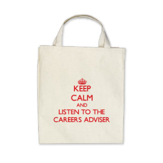 Keep Calm and Listen to the Careers Adviser Tote Bag