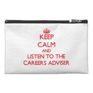 Keep Calm and Listen to the Careers Adviser Travel Accessory Bags