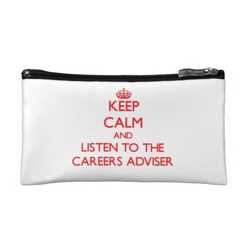 Keep Calm and Listen to the Careers Adviser Cosmetic Bag