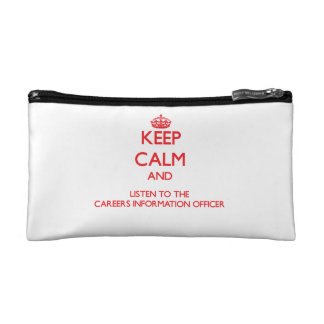 Keep Calm and Listen to the Careers Information Of Cosmetics Bags