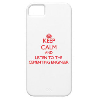 Keep Calm and Listen to the Cementing Engineer iPhone 5 Case