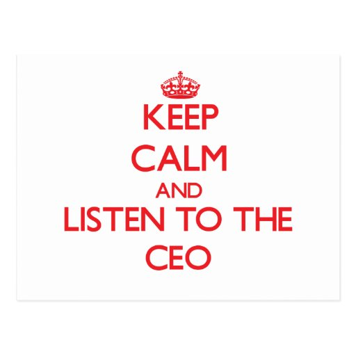Keep Calm and Listen to the Ceo Postcards